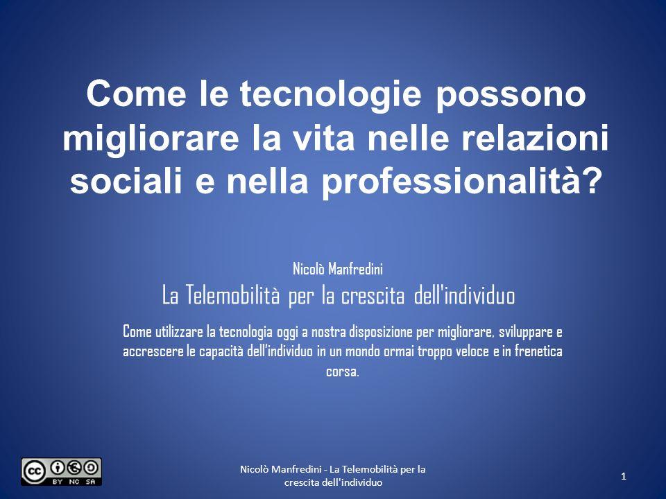 Come le tecnologie possono migliorare la vita nelle relazioni sociali e nella professionalità