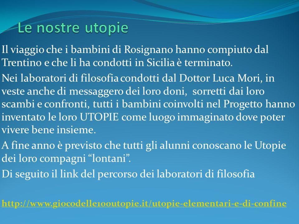 Le nostre utopie Il viaggio che i bambini di Rosignano hanno compiuto dal Trentino e che li ha condotti in Sicilia è terminato.