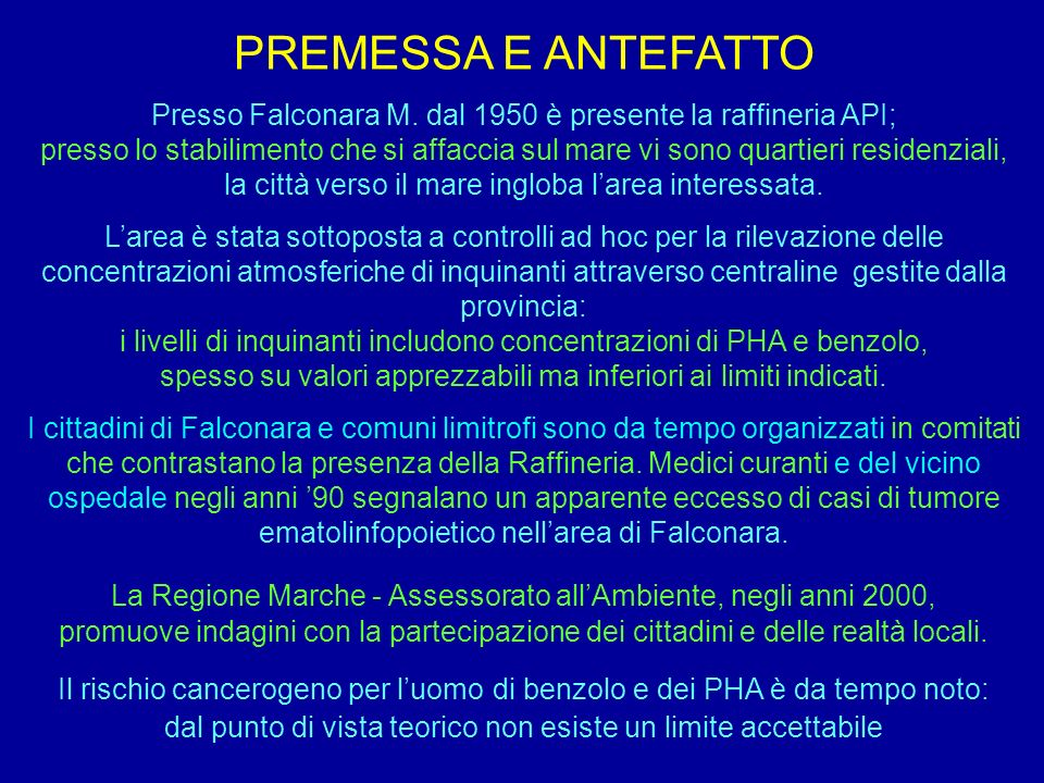 PREMESSA E ANTEFATTO Presso Falconara M. dal 1950 è presente la raffineria API;