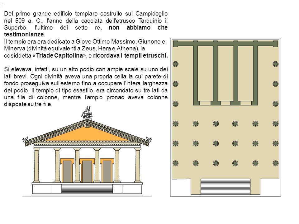 Del primo grande edificio templare costruito sul Campidoglio nel 509 a