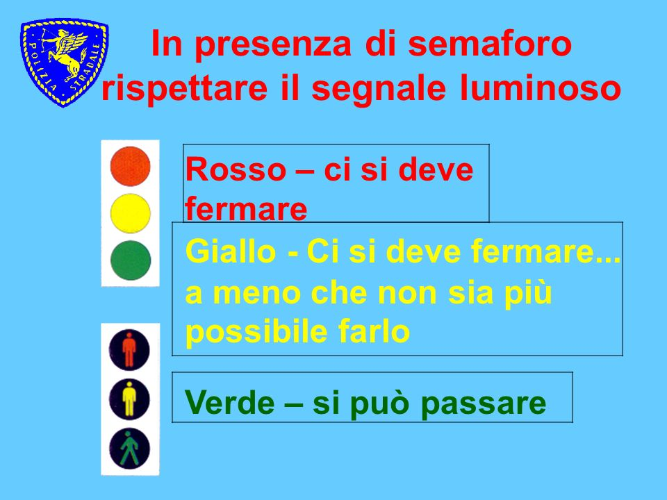 In presenza di semaforo rispettare il segnale luminoso