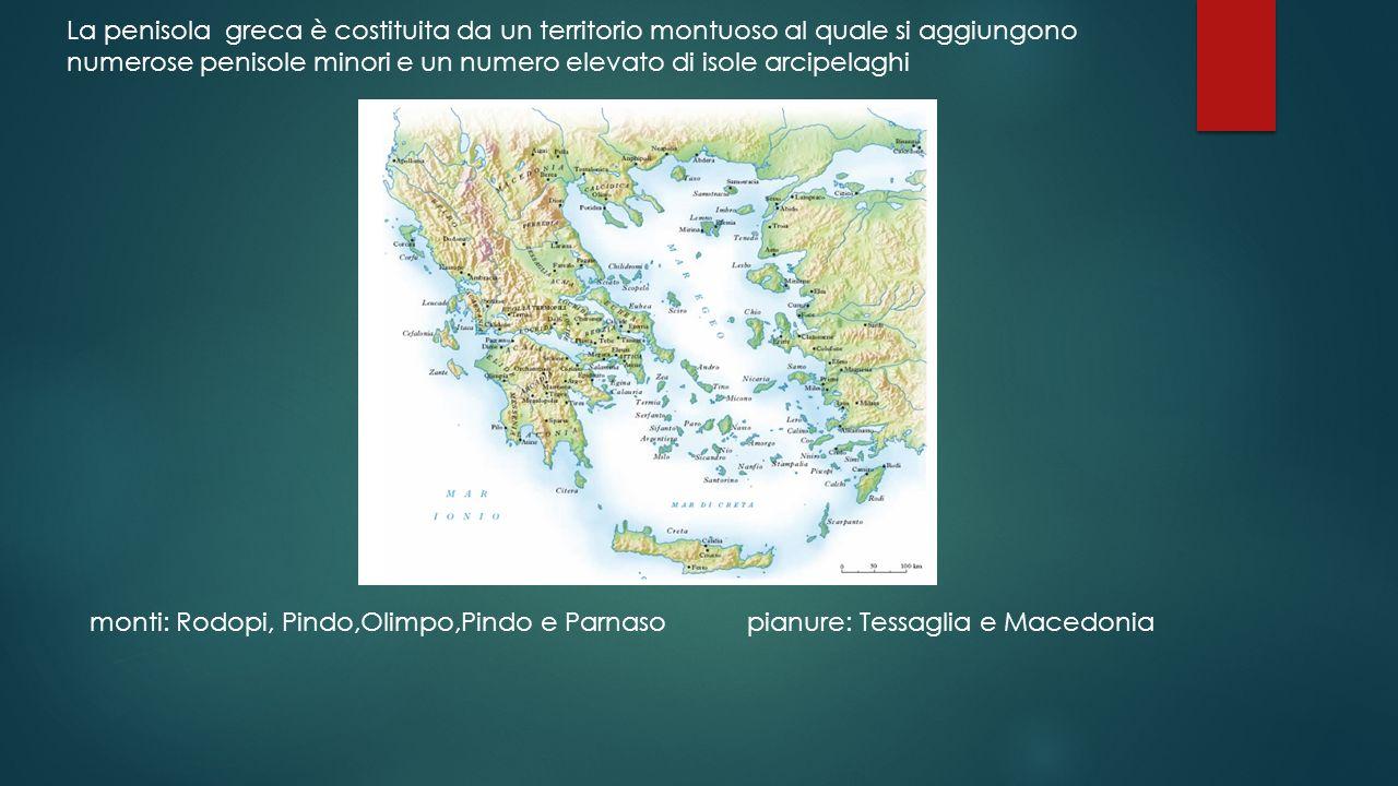 La penisola greca è costituita da un territorio montuoso al quale si aggiungono numerose penisole minori e un numero elevato di isole arcipelaghi