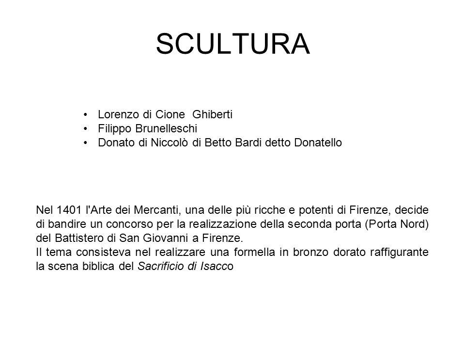 SCULTURA Lorenzo di Cione Ghiberti Filippo Brunelleschi