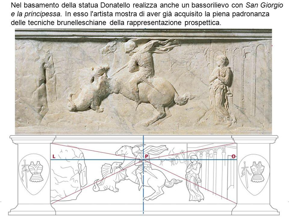 Nel basamento della statua Donatello realizza anche un bassorilievo con San Giorgio e la principessa.