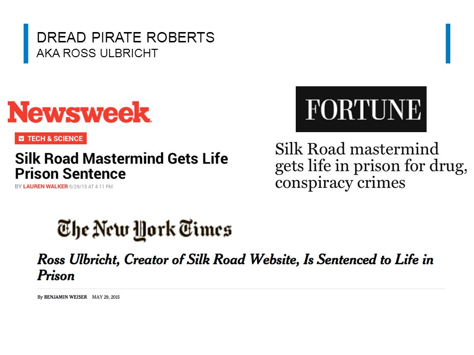 Dread pirate roberts aka Ross Ulbricht
