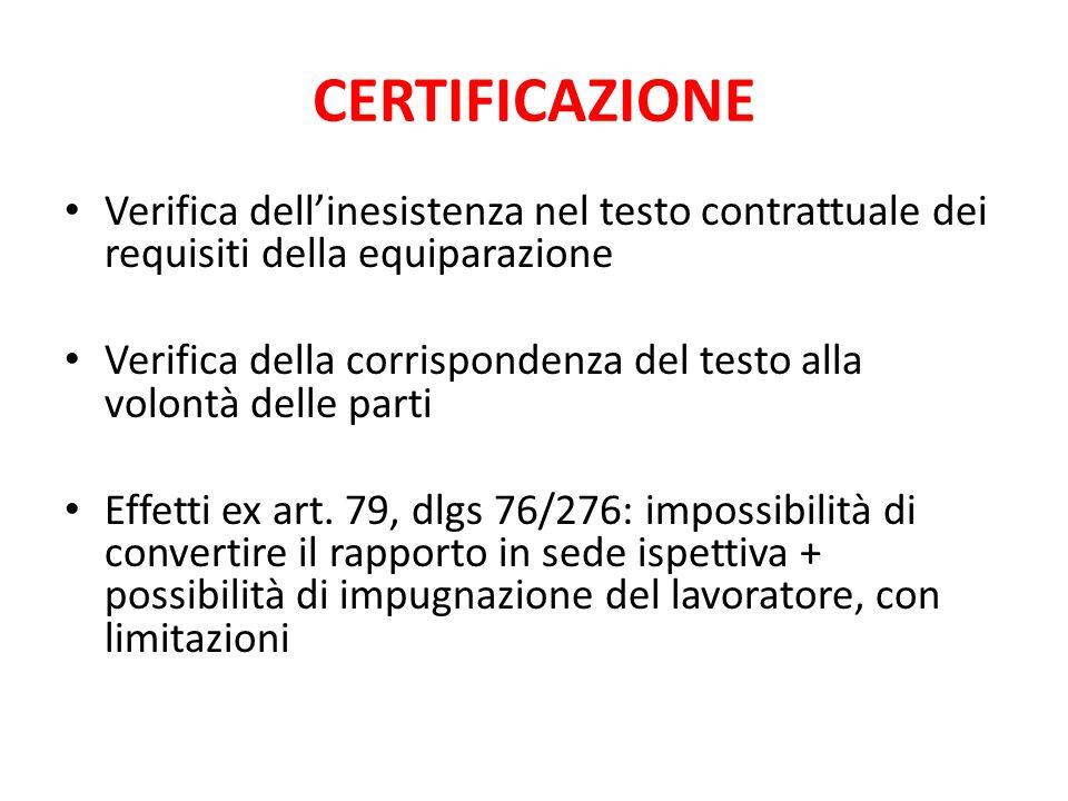 CERTIFICAZIONE Verifica dell'inesistenza nel testo contrattuale dei requisiti della equiparazione.