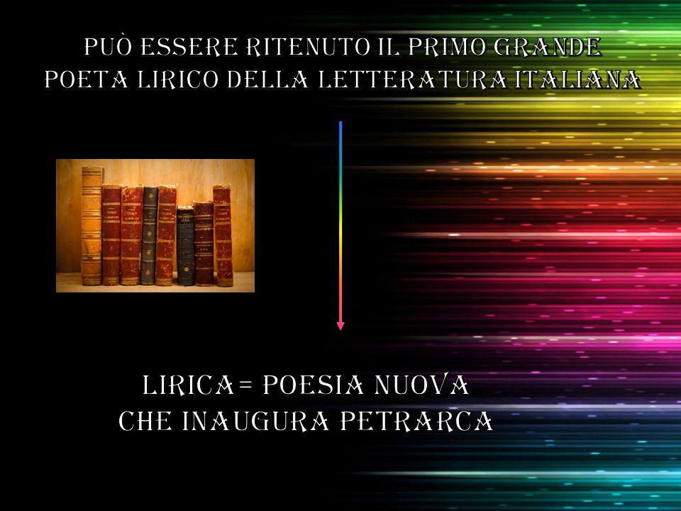 LIRICA= poesia nuova che inaugura Petrarca