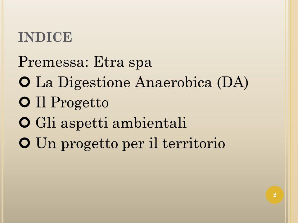 La Digestione Anaerobica (DA) Il Progetto Gli aspetti ambientali