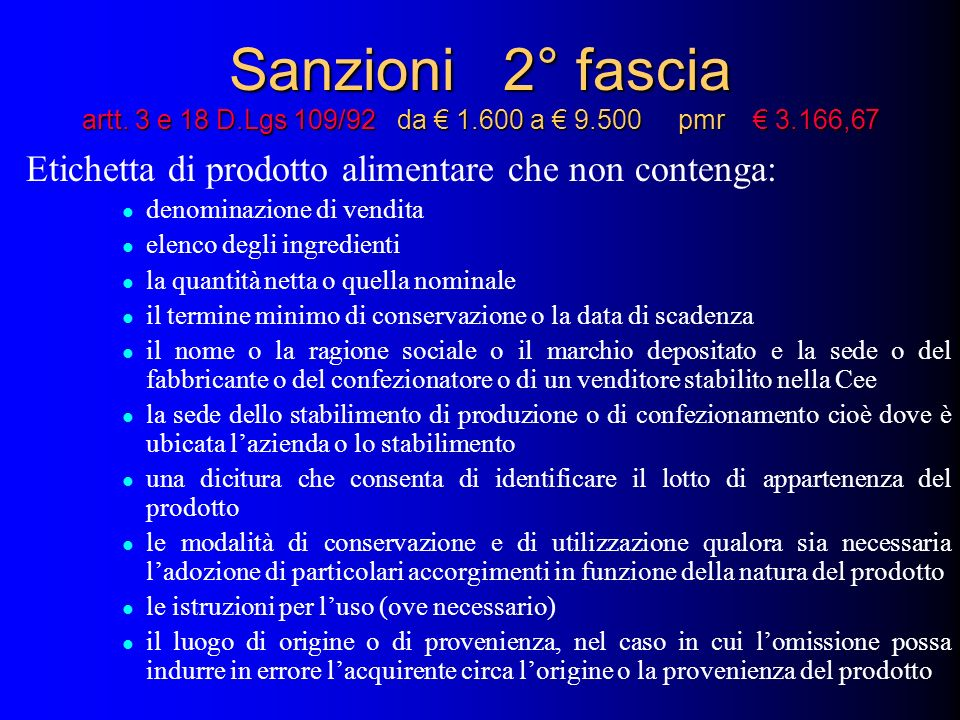 Sanzioni 2° fascia artt. 3 e 18 D. Lgs 109/92 da € 1. 600 a € 9