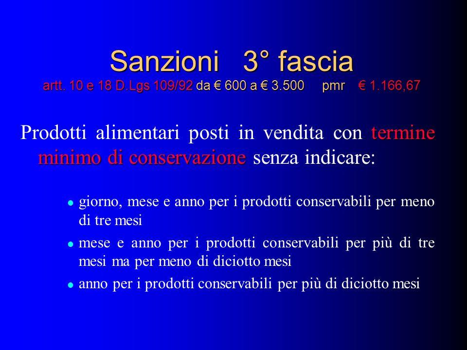 Sanzioni 3° fascia artt. 10 e 18 D. Lgs 109/92 da € 600 a € 3