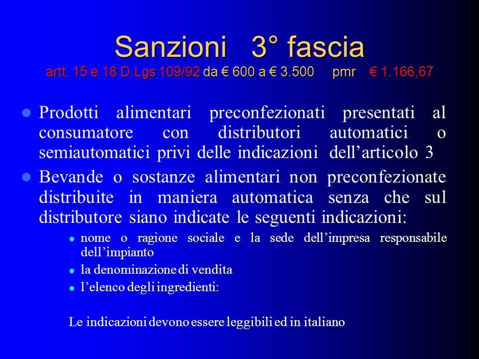 Sanzioni 3° fascia artt. 15 e 18 D. Lgs 109/92 da € 600 a € 3