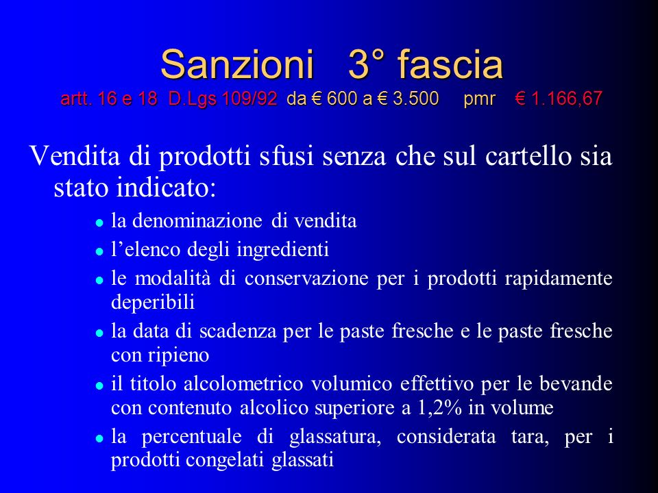 Sanzioni 3° fascia artt. 16 e 18 D. Lgs 109/92 da € 600 a € 3