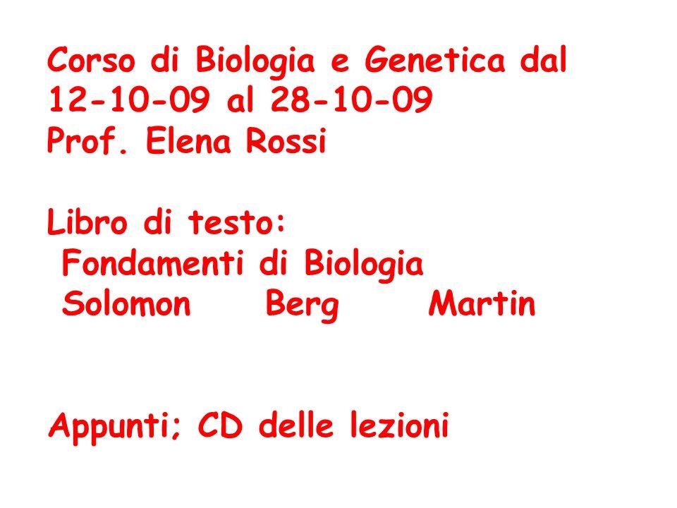 Corso di Biologia e Genetica dal 12-10-09 al 28-10-09