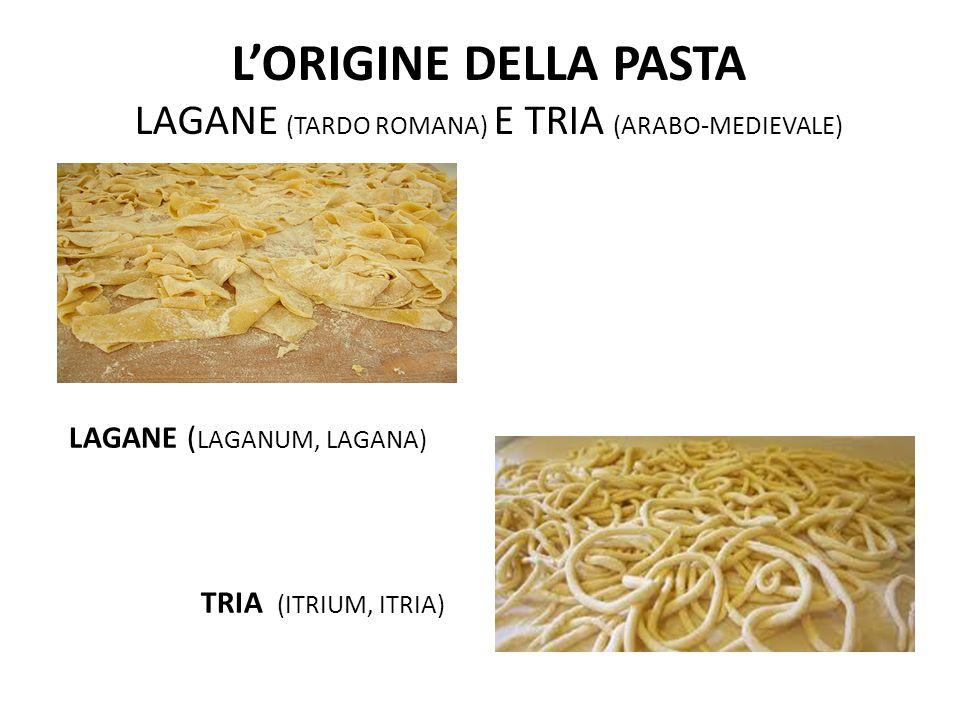 L'ORIGINE DELLA PASTA LAGANE (TARDO ROMANA) E TRIA (ARABO-MEDIEVALE)