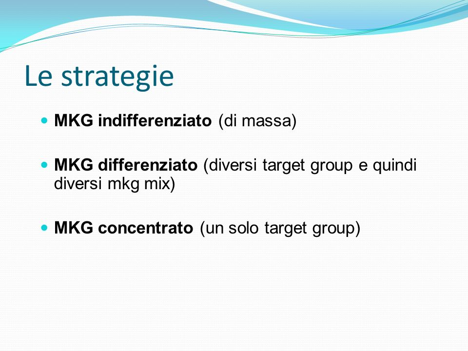 Le strategie MKG indifferenziato (di massa)