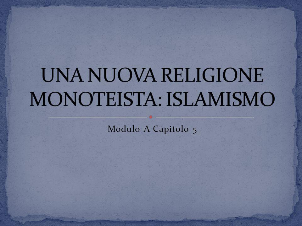 UNA NUOVA RELIGIONE MONOTEISTA: ISLAMISMO