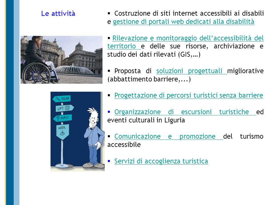 Le attivitàCostruzione di siti internet accessibili ai disabili e gestione di portali web dedicati alla disabilità.