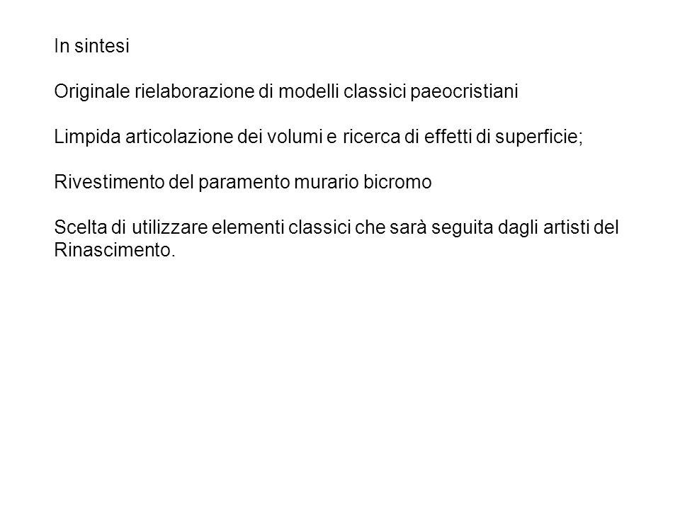 In sintesi Originale rielaborazione di modelli classici paeocristiani