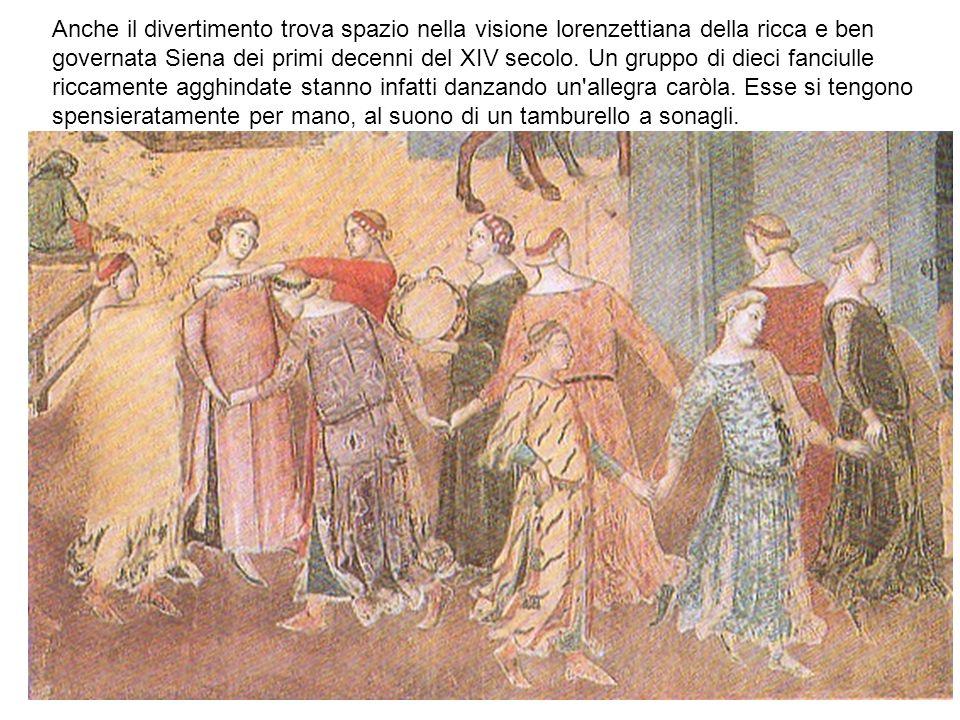 Anche il divertimento trova spazio nella visione lorenzettiana della ricca e ben governata Siena dei primi decenni del XIV secolo.