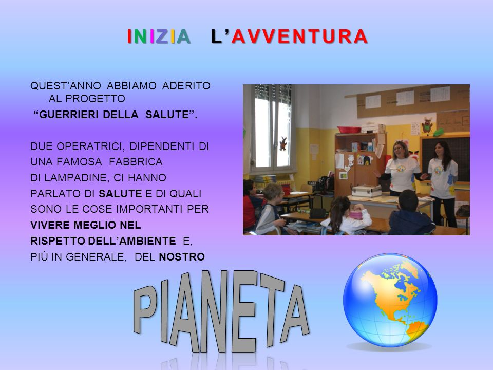 PIANETA INIZIA L'AVVENTURA QUEST'ANNO ABBIAMO ADERITO AL PROGETTO