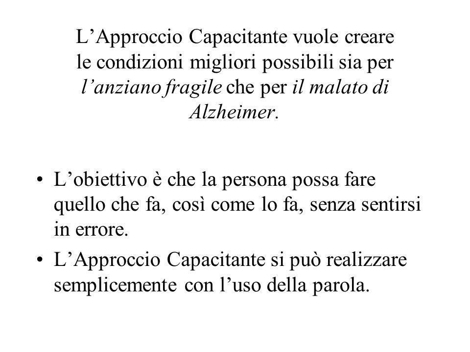 L'Approccio Capacitante vuole creare le condizioni migliori possibili sia per l'anziano fragile che per il malato di Alzheimer.