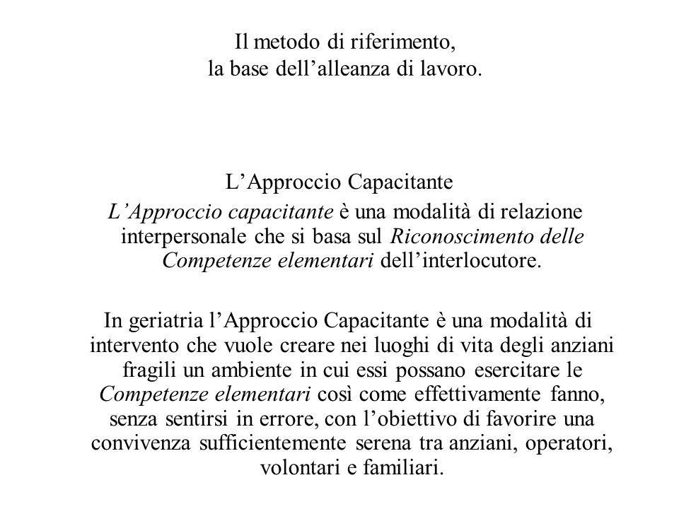 Il metodo di riferimento, la base dell'alleanza di lavoro.
