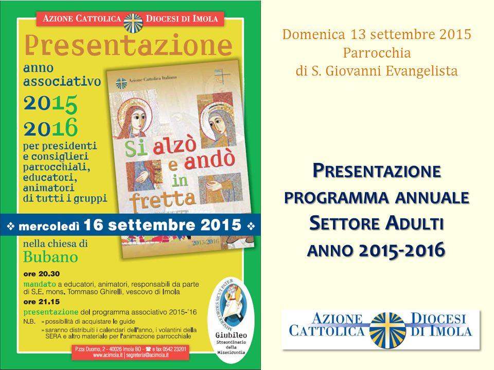 Domenica 13 settembre 2015 Parrocchia di S. Giovanni Evangelista