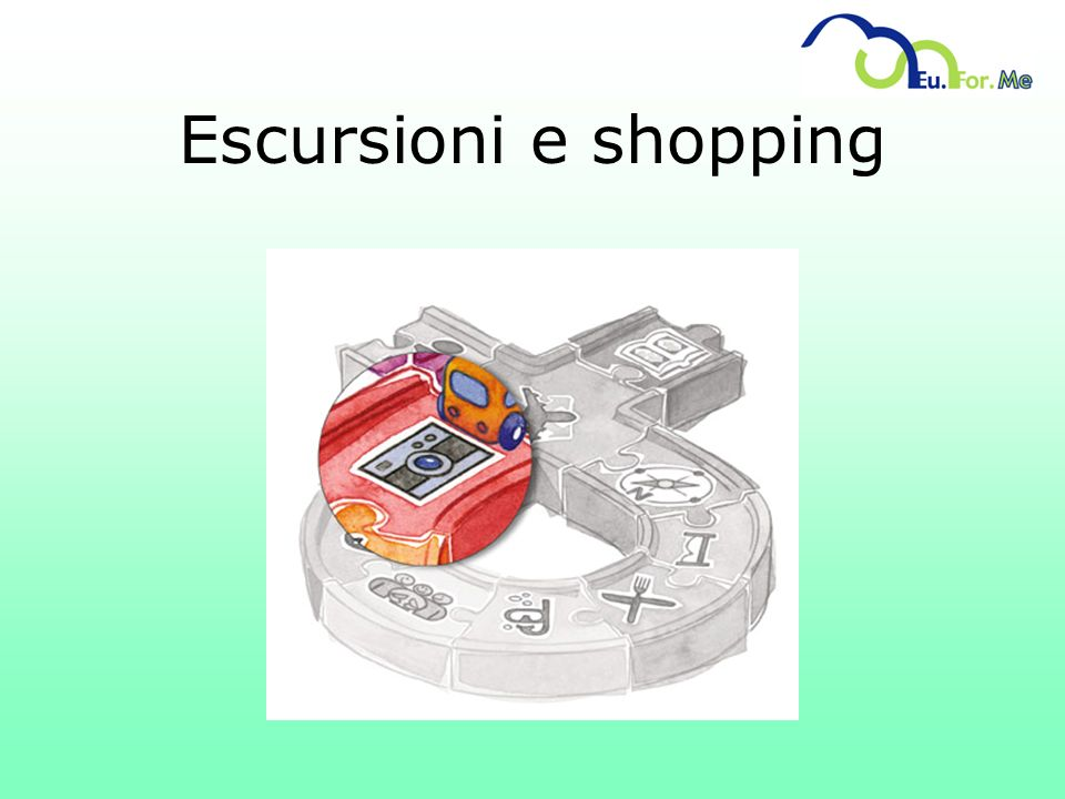 Escursioni e shopping
