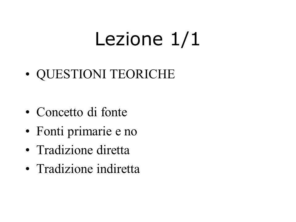 Lezione 1/1 QUESTIONI TEORICHE Concetto di fonte Fonti primarie e no