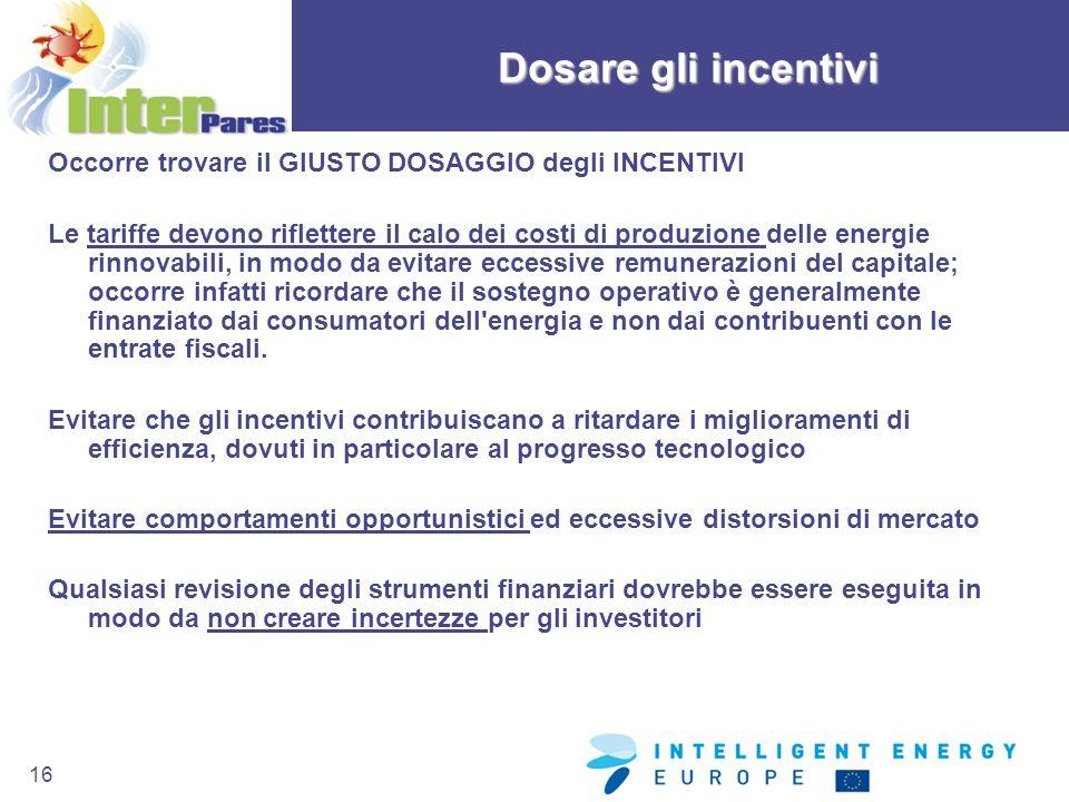 Dosare gli incentivi Occorre trovare il GIUSTO DOSAGGIO degli INCENTIVI.