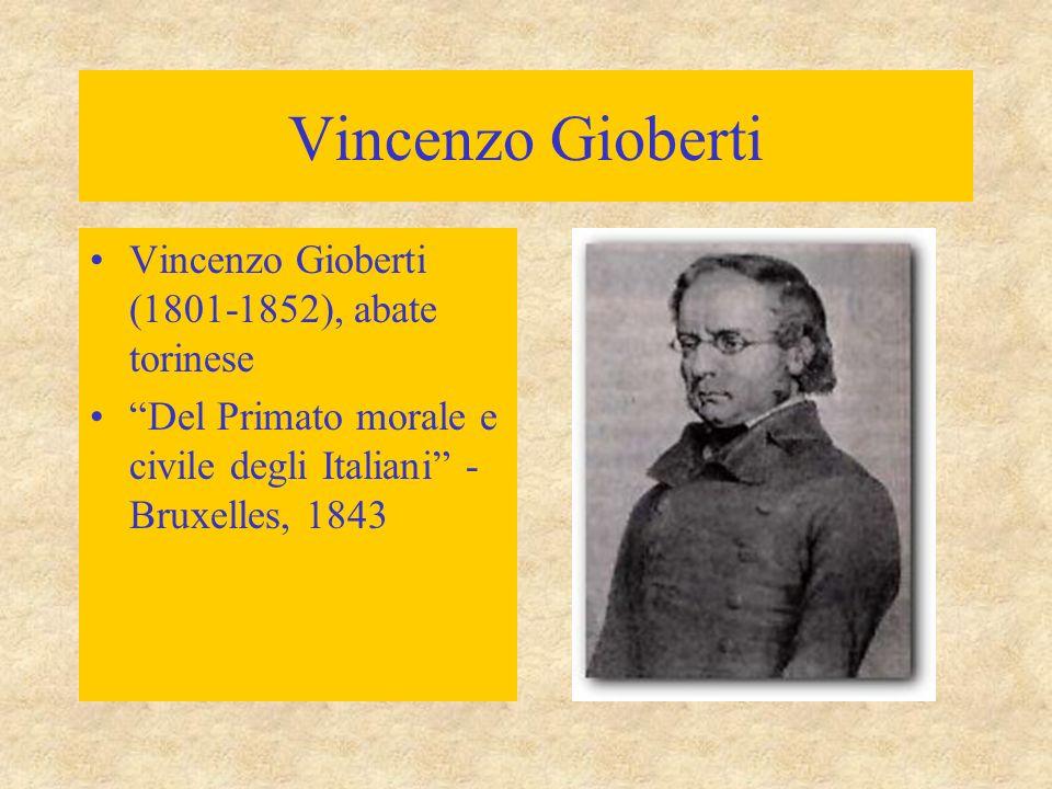 Vincenzo Gioberti Vincenzo Gioberti (1801-1852), abate torinese