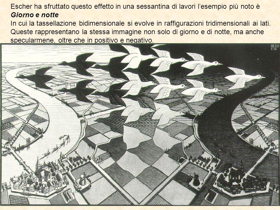 Escher ha sfruttato questo effetto in una sessantina di lavori l'esempio più noto è Giorno e notte
