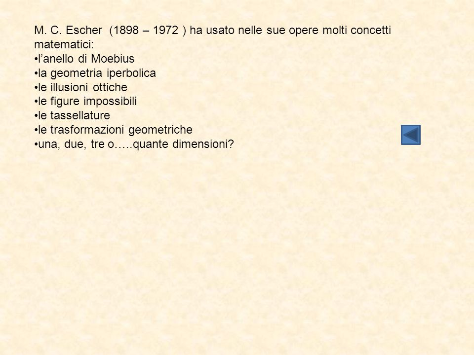 M. C. Escher (1898 – 1972 ) ha usato nelle sue opere molti concetti matematici:
