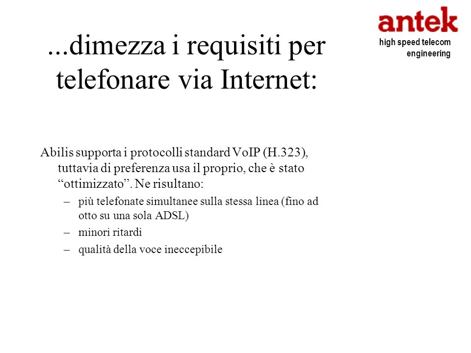 ...dimezza i requisiti per telefonare via Internet: