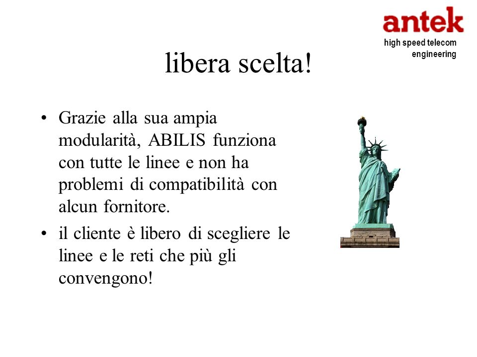 libera scelta! high speed telecom engineering.