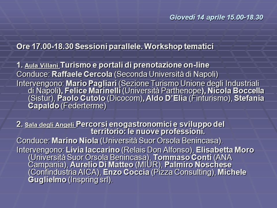 Ore 17.00-18.30 Sessioni parallele. Workshop tematici