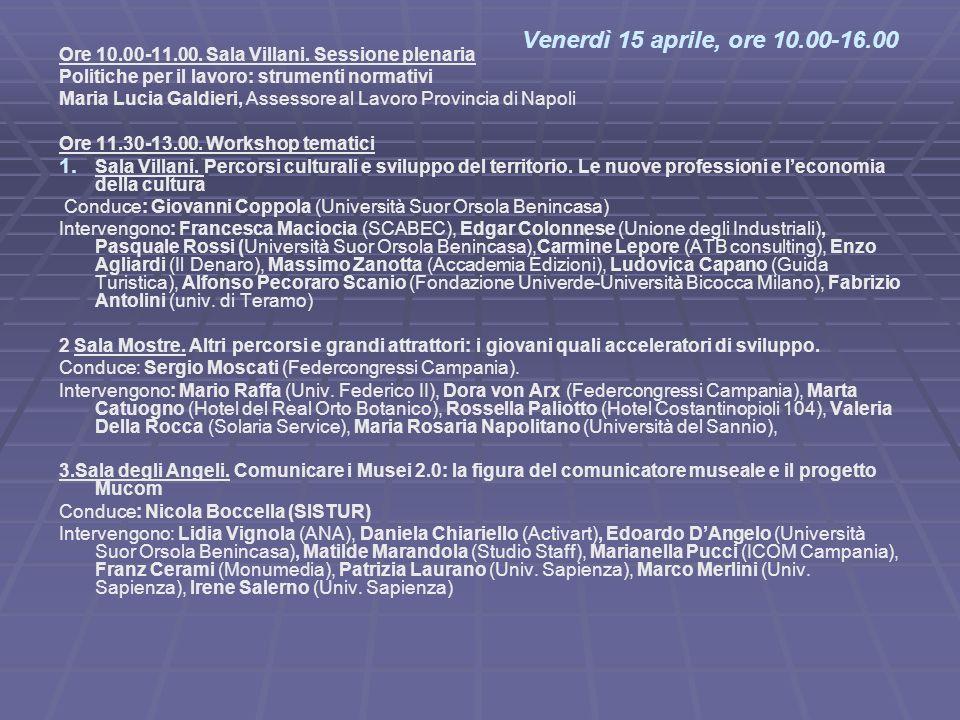 Venerdì 15 aprile, ore 10.00-16.00 Ore 10.00-11.00. Sala Villani. Sessione plenaria. Politiche per il lavoro: strumenti normativi.