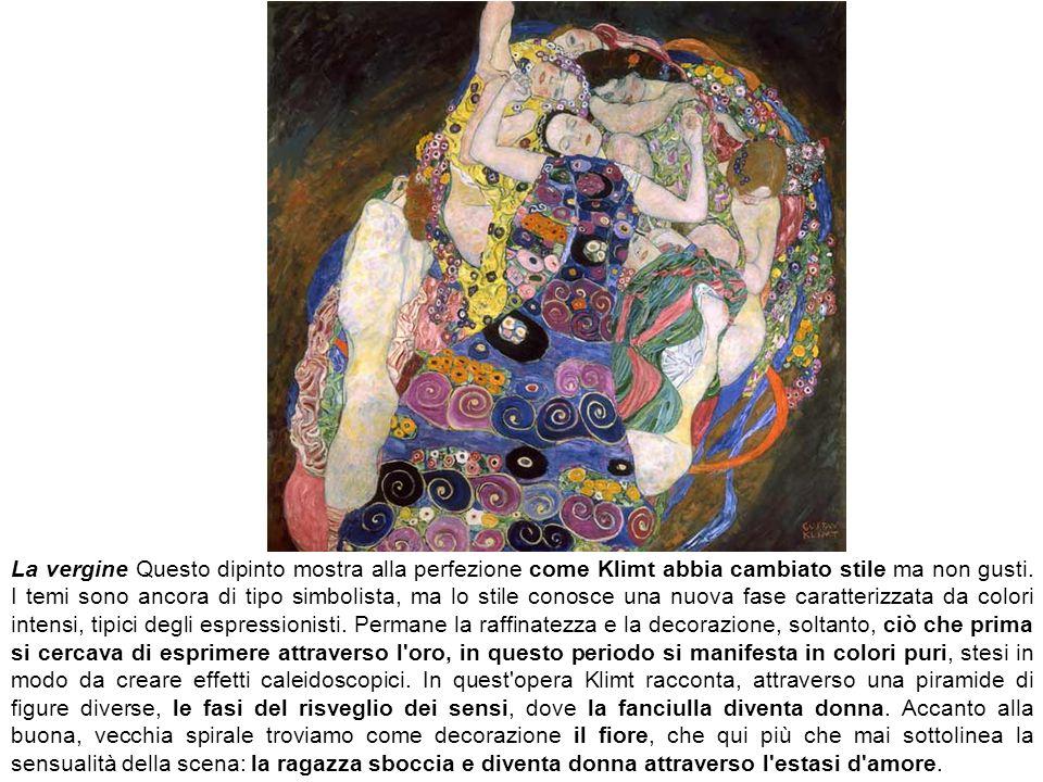 La vergine Questo dipinto mostra alla perfezione come Klimt abbia cambiato stile ma non gusti.