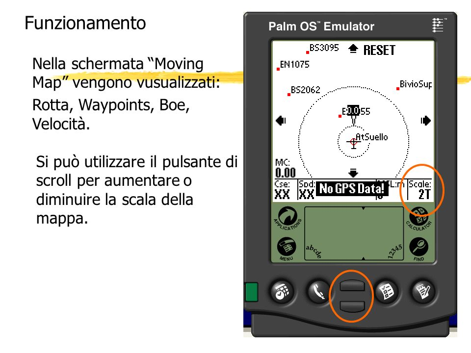 Funzionamento Nella schermata Moving Map vengono vusualizzati: