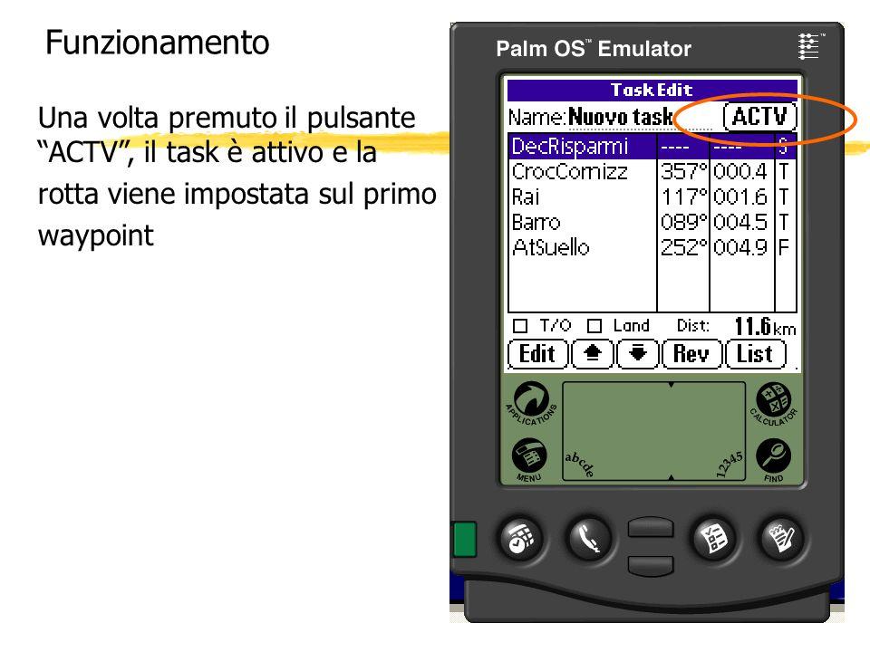 Funzionamento Una volta premuto il pulsante ACTV , il task è attivo e la. rotta viene impostata sul primo.