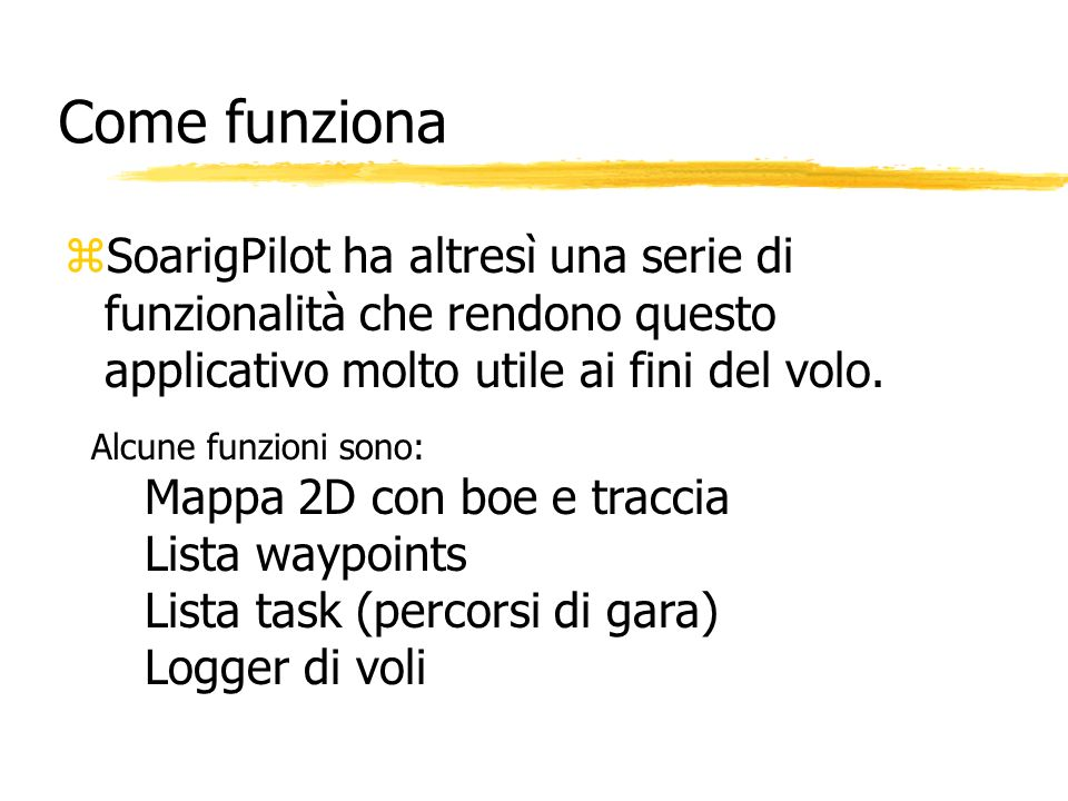 Come funzionaSoarigPilot ha altresì una serie di funzionalità che rendono questo applicativo molto utile ai fini del volo.