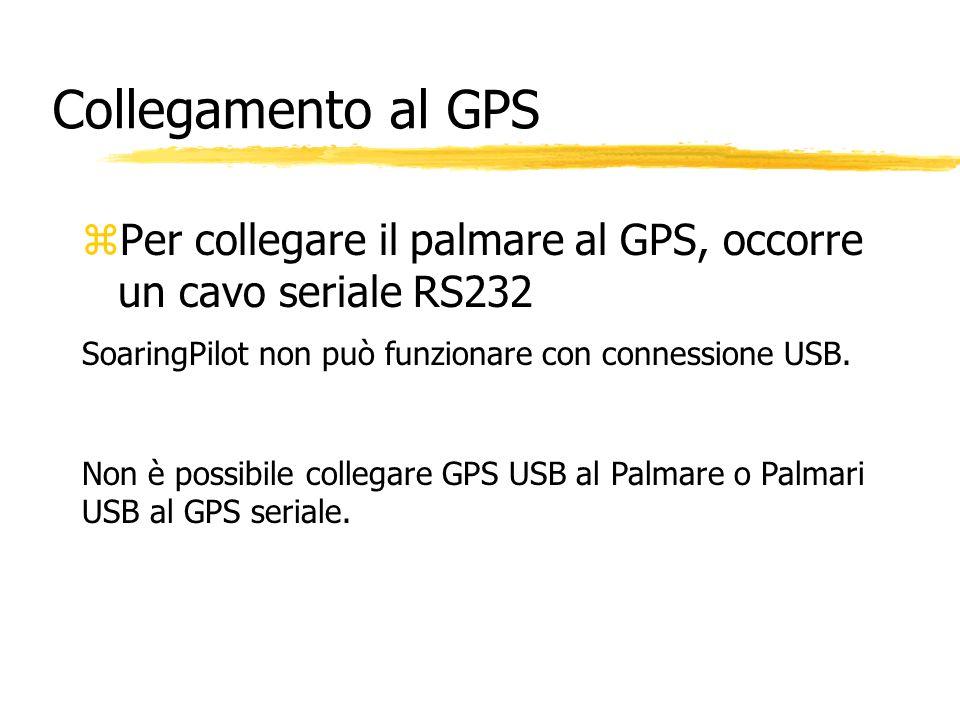 Collegamento al GPS Per collegare il palmare al GPS, occorre un cavo seriale RS232. SoaringPilot non può funzionare con connessione USB.