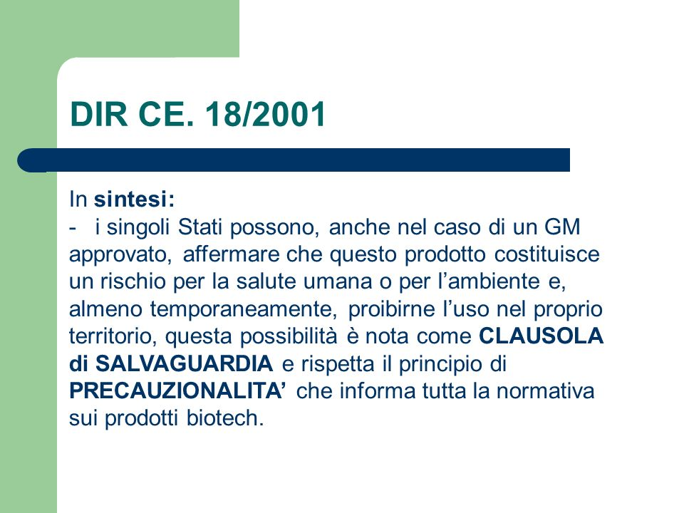 DIR CE. 18/2001 In sintesi: