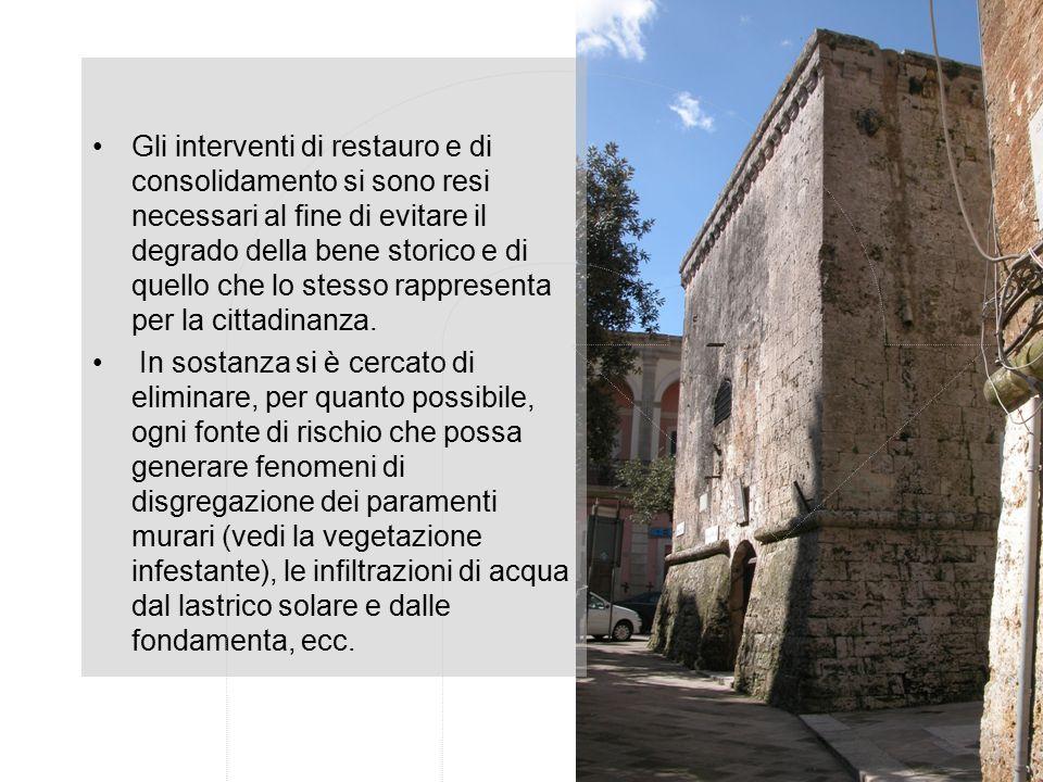 Gli interventi di restauro e di consolidamento si sono resi necessari al fine di evitare il degrado della bene storico e di quello che lo stesso rappresenta per la cittadinanza.