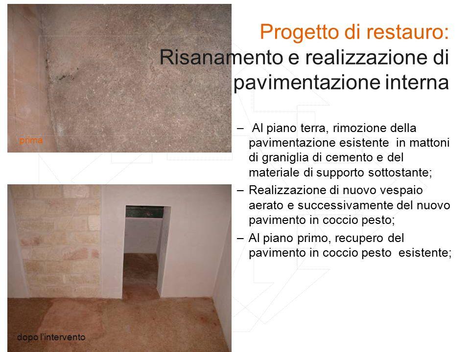 Progetto di restauro: Risanamento e realizzazione di pavimentazione interna