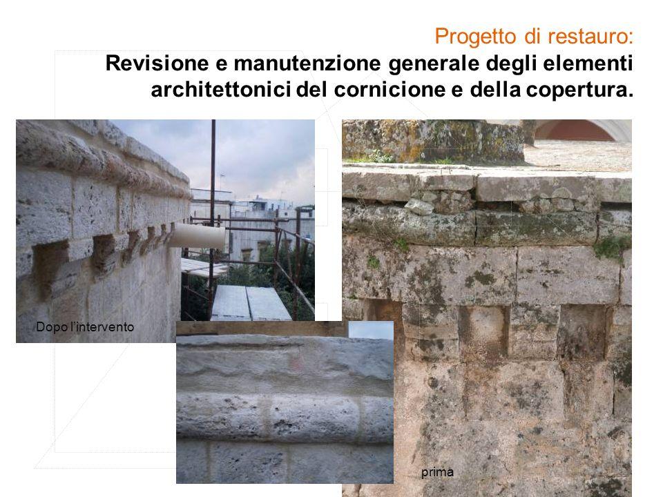 Progetto di restauro: Revisione e manutenzione generale degli elementi architettonici del cornicione e della copertura.