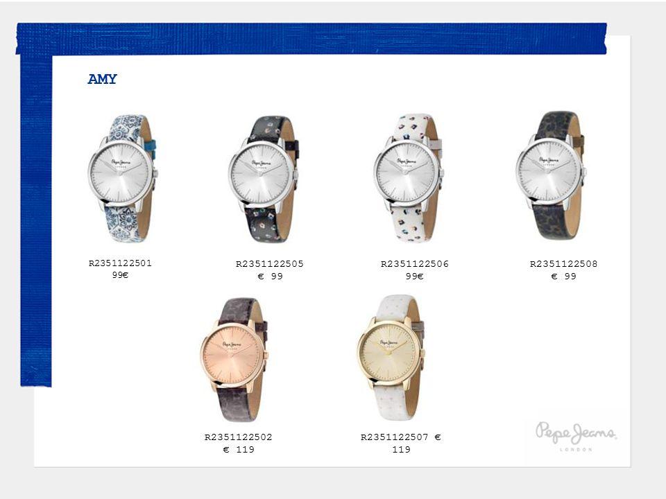 AMY R2351122501. 99€ R2351122505. € 99. R2351122506. 99€ R2351122508 € 99.