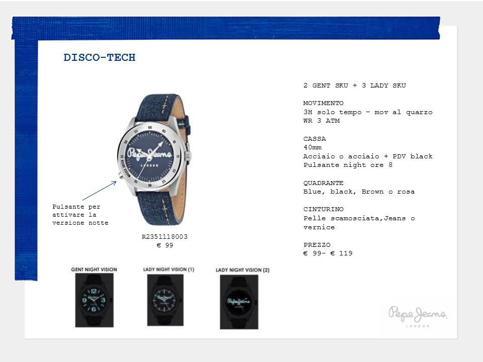 DISCO-TECH 2 GENT SKU + 3 LADY SKU. MOVIMENTO. 3H solo tempo – mov al quarzo. WR 3 ATM. CASSA. 40mm Acciaio o acciaio + PDV black.