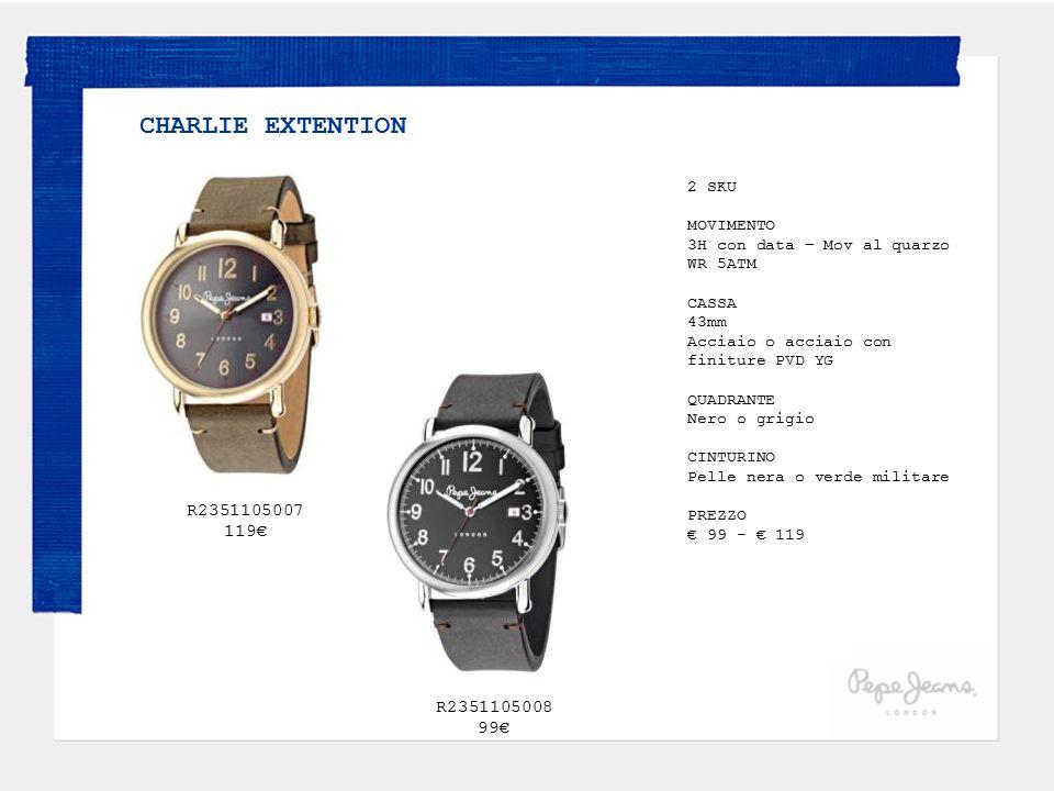 CHARLIE EXTENTION 2 SKU. MOVIMENTO. 3H con data – Mov al quarzo. WR 5ATM. CASSA. 43mm Acciaio o acciaio con finiture PVD YG.