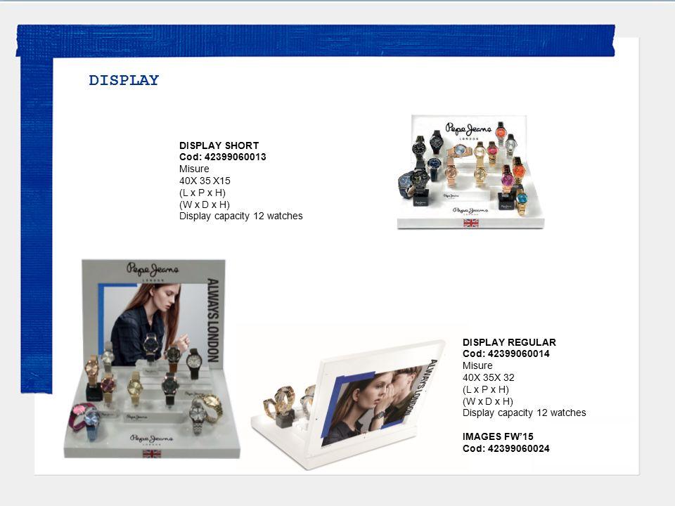 DISPLAY DISPLAY SHORT Cod: 42399060013 Misure 40X 35 X15 (L x P x H)
